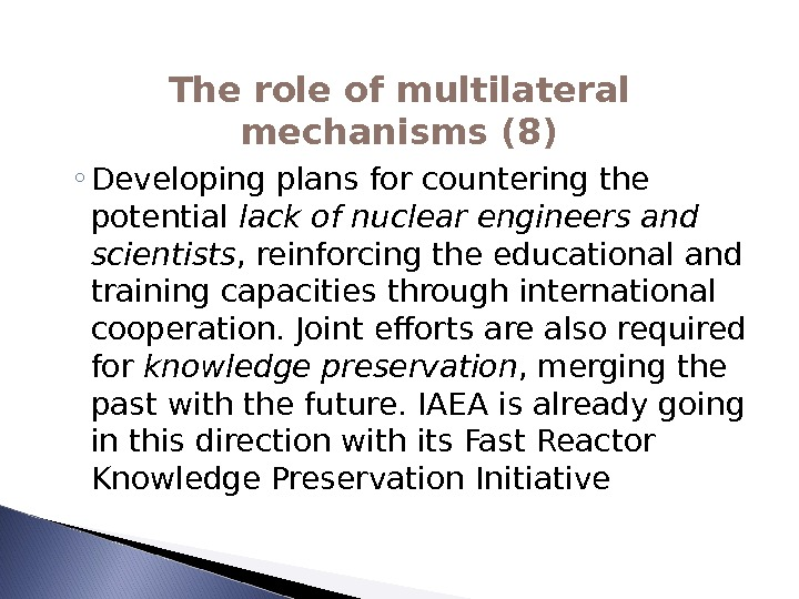 ◦ Developing plans for countering the potential lack of nuclear engineers and scientists , reinforcing the