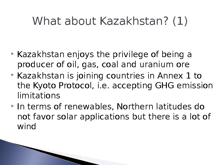 What about Kazakhstan? (1) Kazakhstan enjoys the privilege of being a producer of oil, gas, coal