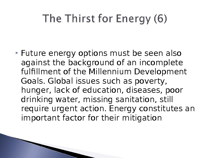 Future energy options must be seen also against the background of an incomplete fulfillment of