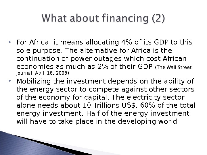 For Africa, it means allocating 4 of its GDP to this sole purpose. The alternative