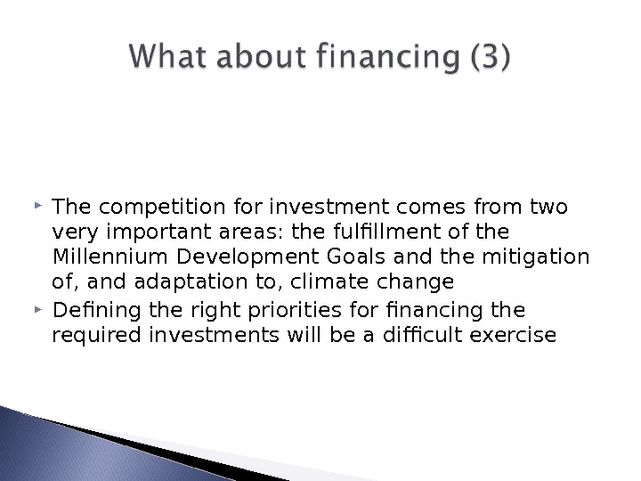 The competition for investment comes from two very important areas: the fulfillment of the Millennium