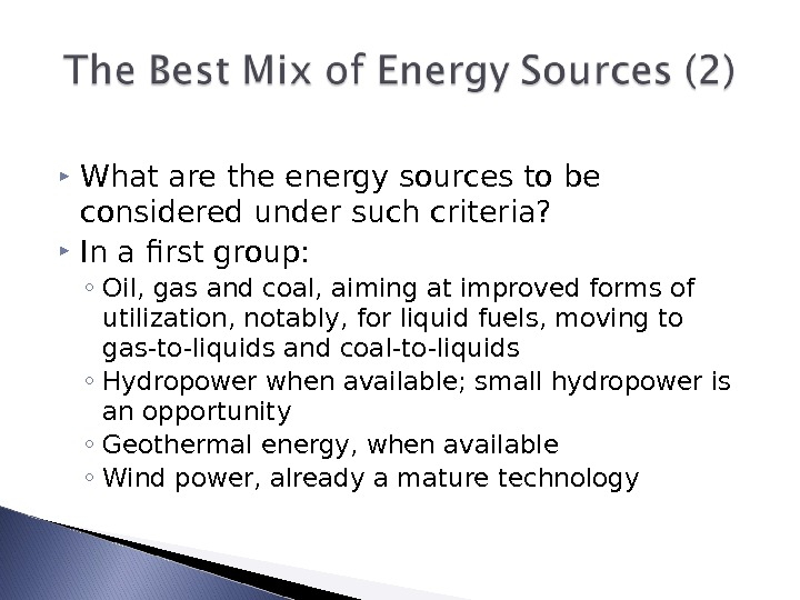 What are the energy sources to be considered under such criteria?  In a first