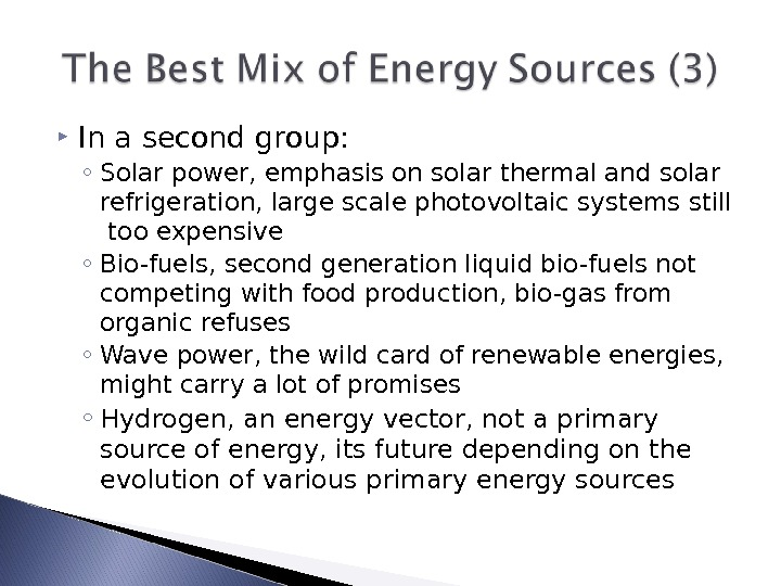 In a second group: ◦ Solar power, emphasis on solar thermal and solar refrigeration, large