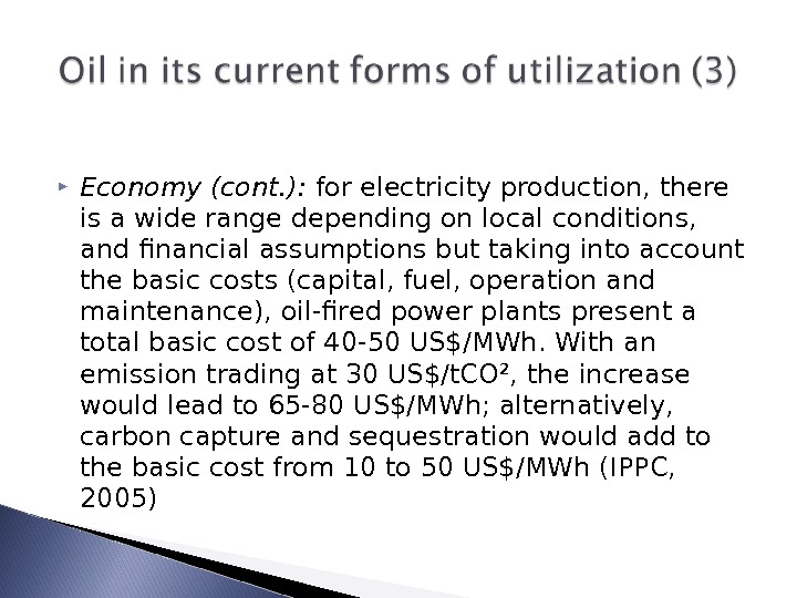 Economy (cont. ):  for electricity production, there is a wide range depending on local