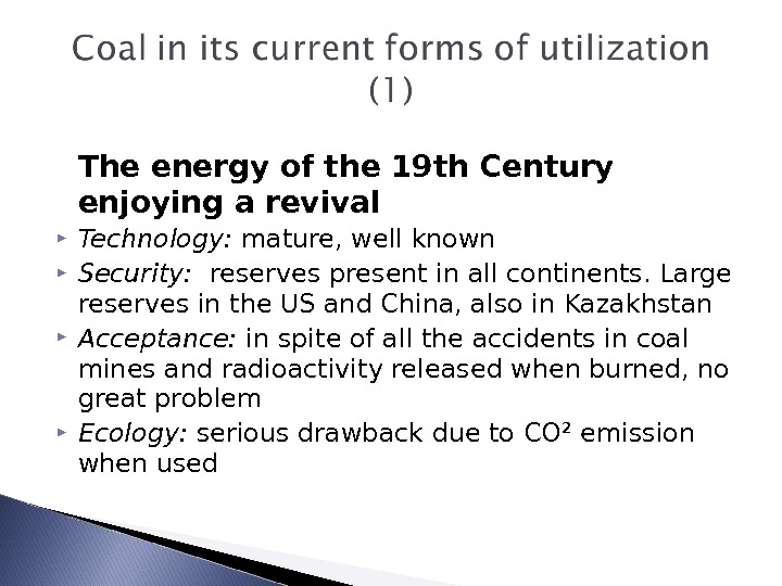 The energy of the 19 th Century enjoying a revival Technology:  mature, well known Security: