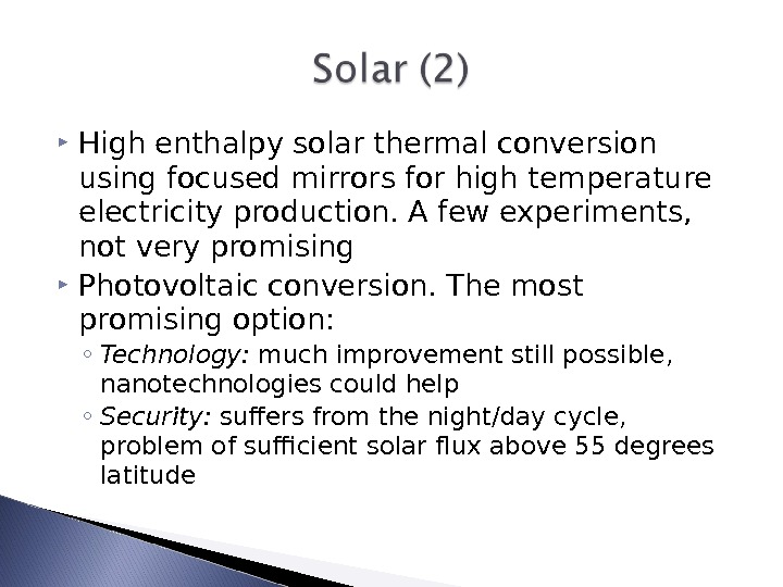 High enthalpy solar thermal conversion using focused mirrors for high temperature electricity production. A few