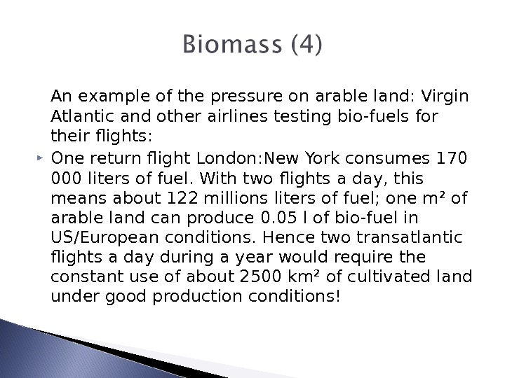 An example of the pressure on arable land: Virgin Atlantic and other airlines testing bio-fuels for