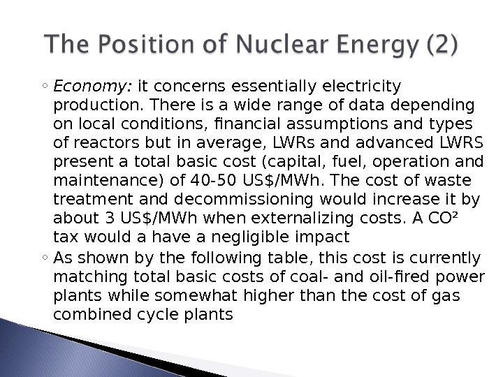◦ Economy:  it concerns essentially electricity production. There is a wide range of data depending