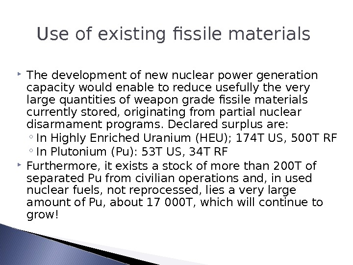 Use of existing fissile materials  The development of new nuclear power generation capacity would enable