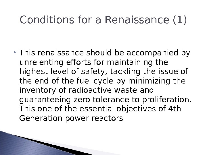 Conditions for a Renaissance (1) This renaissance should be accompanied by unrelenting efforts for maintaining the