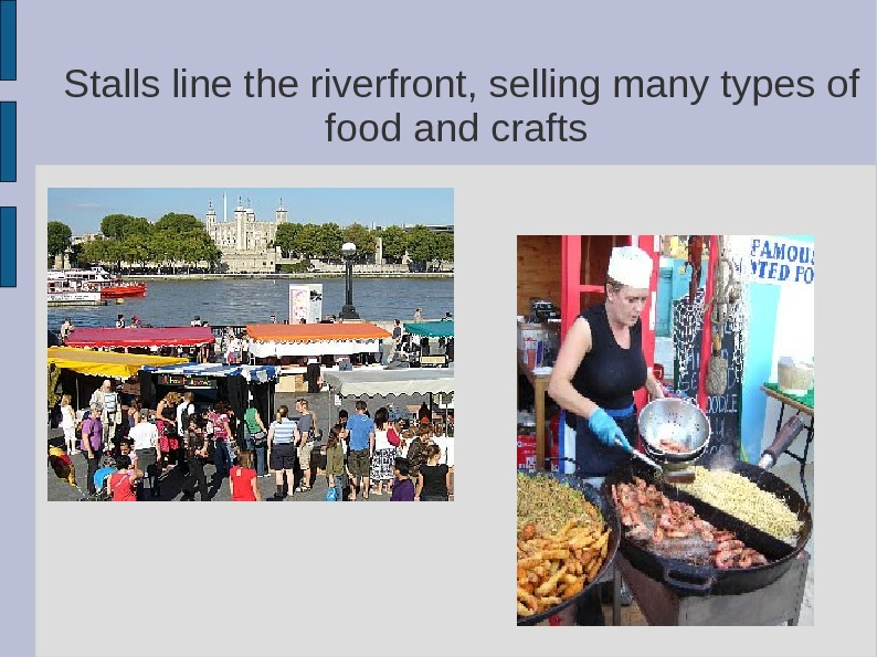 Stalls line the riverfront, selling many types of food and crafts