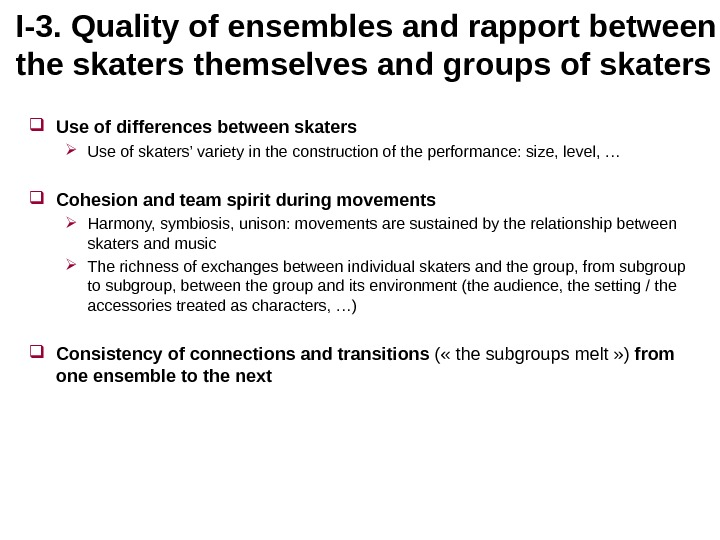 I-3.  Quality of ensembles and rapport between the skaters themselves and groups of skaters Use