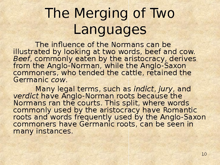 10 The Merging of Two Languages The influence of the Normans can be illustrated by looking
