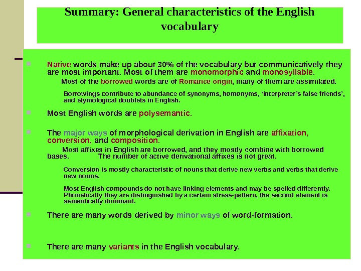 Summary: General characteristics of the English vocabulary Native words make up about 30 of the vocabulary
