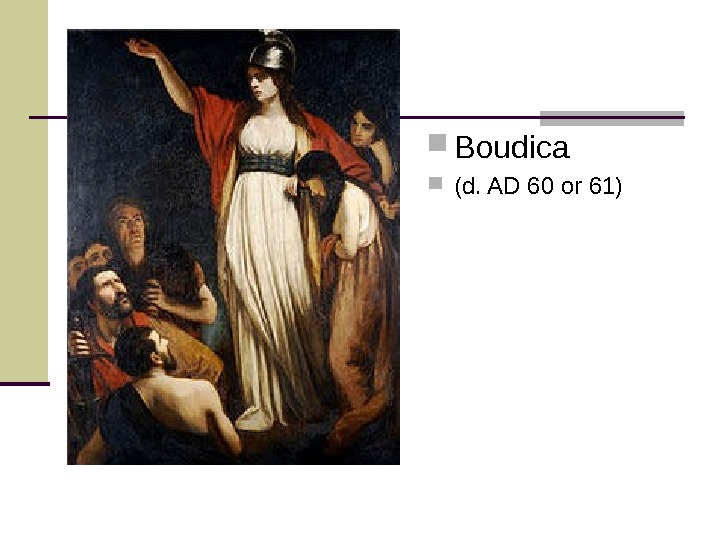 Boudica  (d. AD 60 or 61)