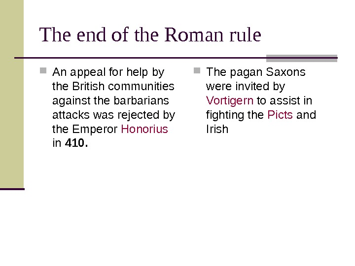 The end of the Roman rule A n appeal for help by the British communities against