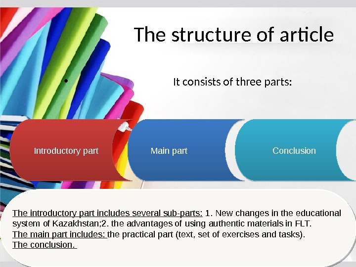 The structure of article •      It consists of three parts: Introductory