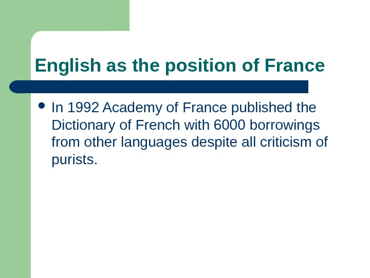 English as the position of France In 1992 Academy of France published the Dictionary