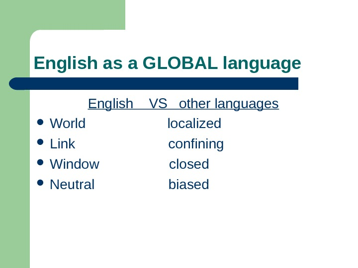 English as a GLOBAL language English  VS  other languages World