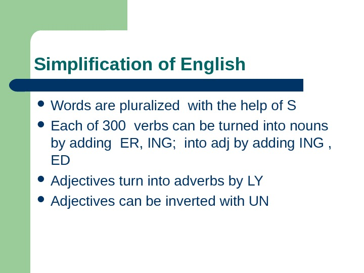 Simplification of English Words are pluralized with the help of S Each of 300