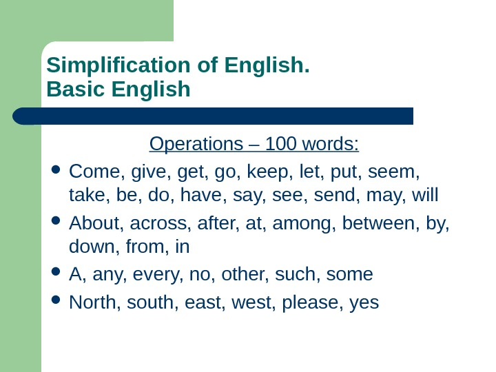 Simplification of English.  Basic English Operations – 100 words:  Come, give, get,