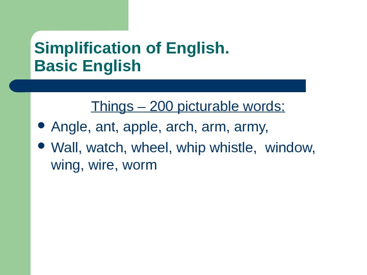 Simplification of English.  Basic English Things – 200 picturable words:  Angle, ant,