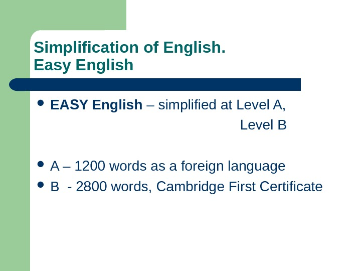 Simplification of English.  Easy English EASY English – simplified at Level A,