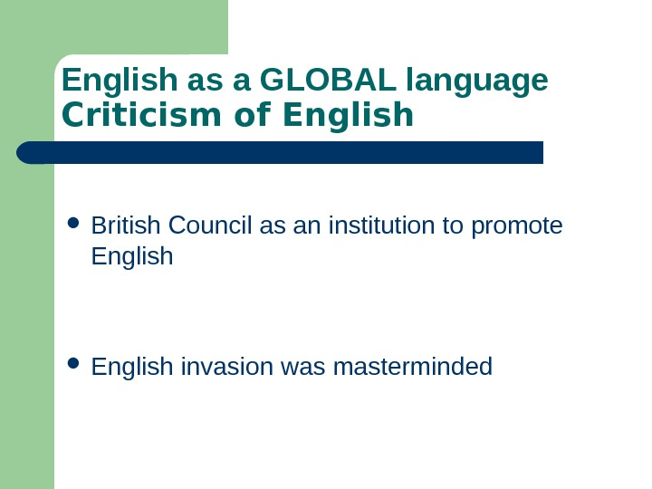 English as a GLOBAL language Criticism of English British Council as an institution to