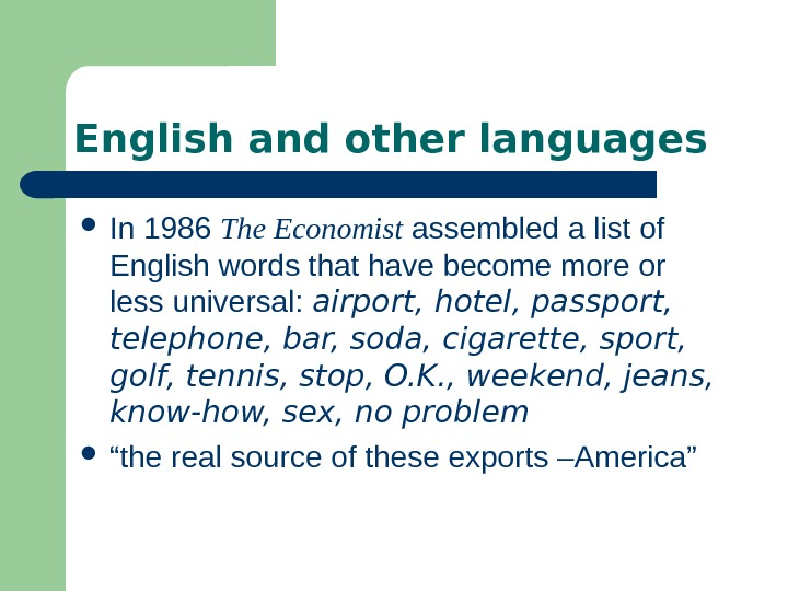 English and other languages In 1986 The Economist assembled a list of English words