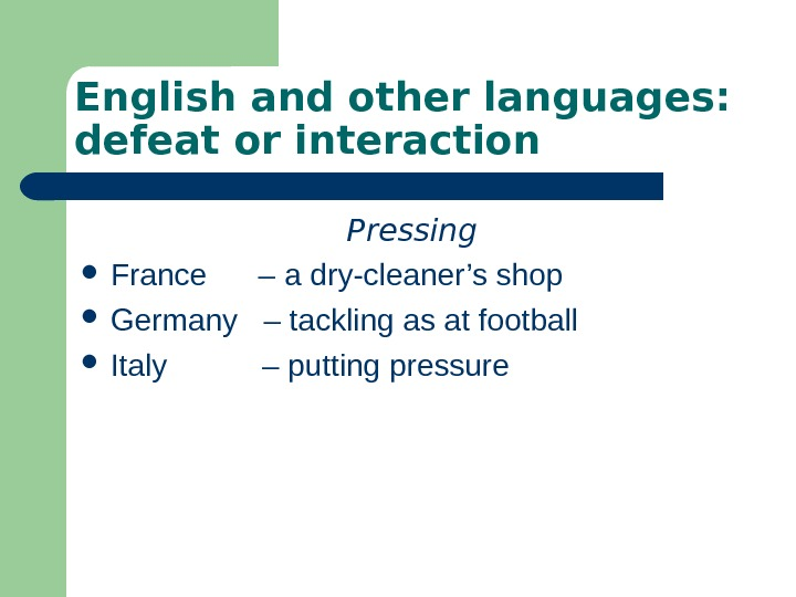 English and other languages:  defeat or interaction  Pressing France – a dry-cleaner's