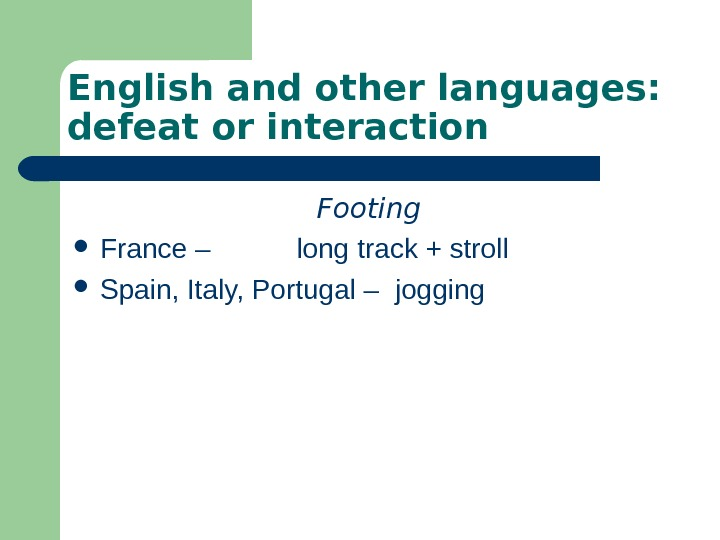 English and other languages:  defeat or interaction Footing France –   long
