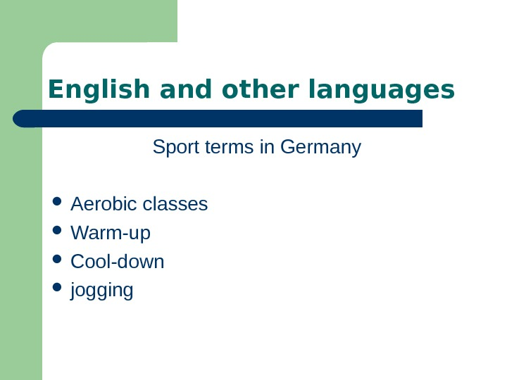 English and other languages Sport terms in Germany  Aerobic classes Warm-up Cool-down jogging