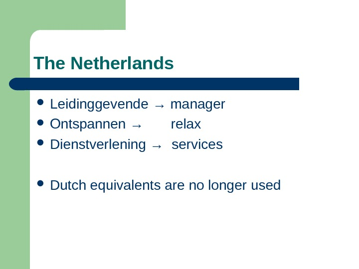 The Netherlands Leidinggevende → manager Ontspannen →  relax Dienstverlening → services Dutch equivalents