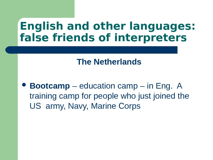 English and other languages:  false friends of interpreters The Netherlands Bootcamp – education