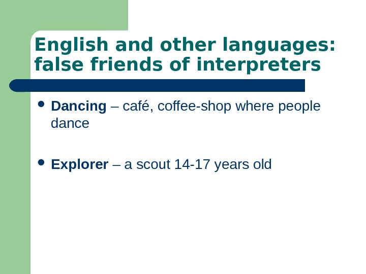 English and other languages:  false friends of interpreters Dancing – café, coffee-shop where