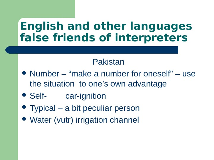 "English and other languages false friends of interpreters Pakistan  Number – ""make a"