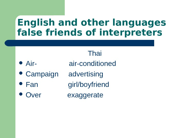 English and other languages false friends of interpreters Thai Air-   air-conditioned Campaign