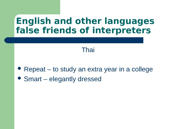 English and other languages false friends of interpreters Thai Repeat – to study an