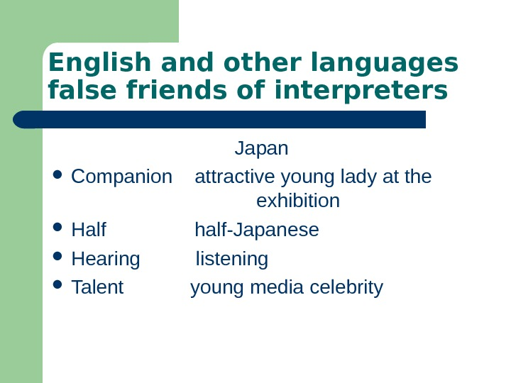 English and other languages false friends of interpreters Japan Companion  attractive young lady