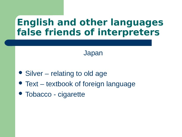 English and other languages false friends of interpreters Japan Silver – relating to old
