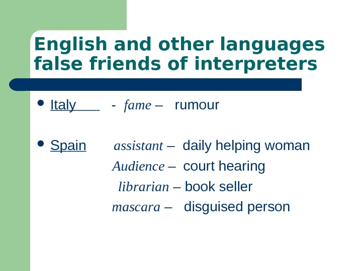 English and other languages false friends of interpreters Italy   -  fame
