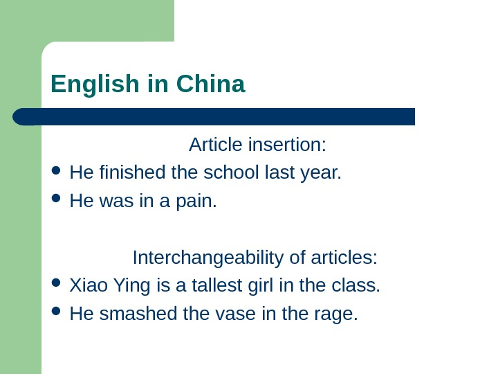 English in China  Article insertion:  He finished the school last year.