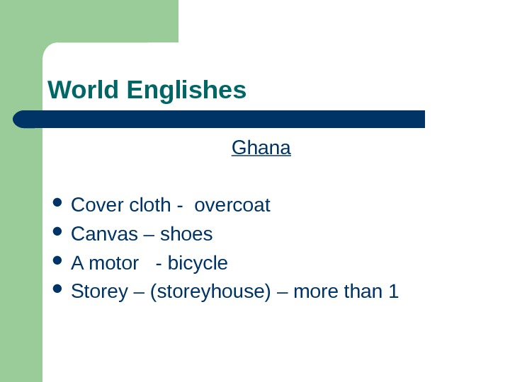 World Englishes Ghana Cover cloth - overcoat Canvas – shoes A motor  -
