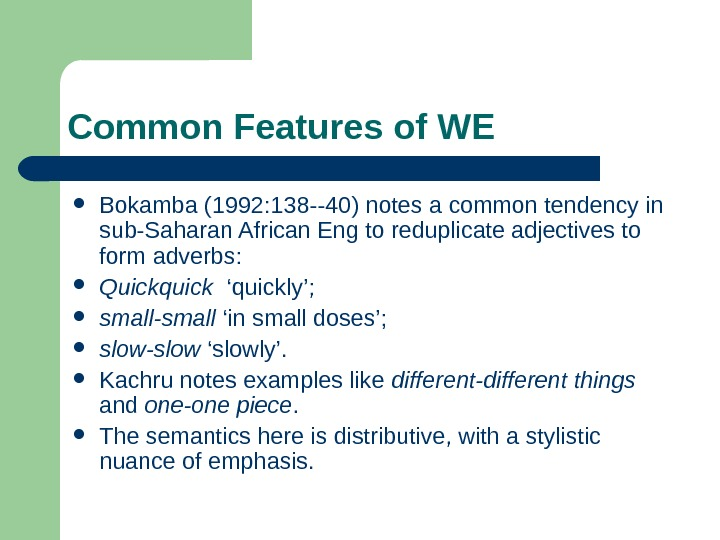 Common Features of WE Bokamba (1992: 138 --40) notes a common tendency in sub-Saharan