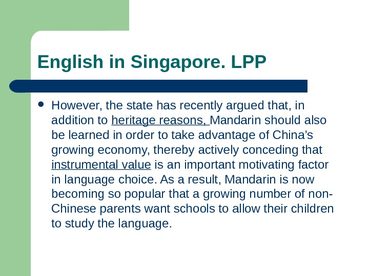 English in Singapore. LPP However, the state has recently argued that, in addition to