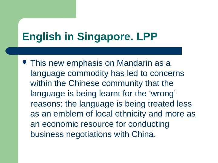 English in Singapore. LPP This new emphasis  on Mandarin as a language commodity