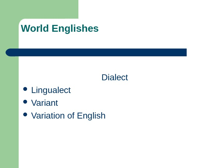 World Englishes Dialect Lingualect Variant Variation of English