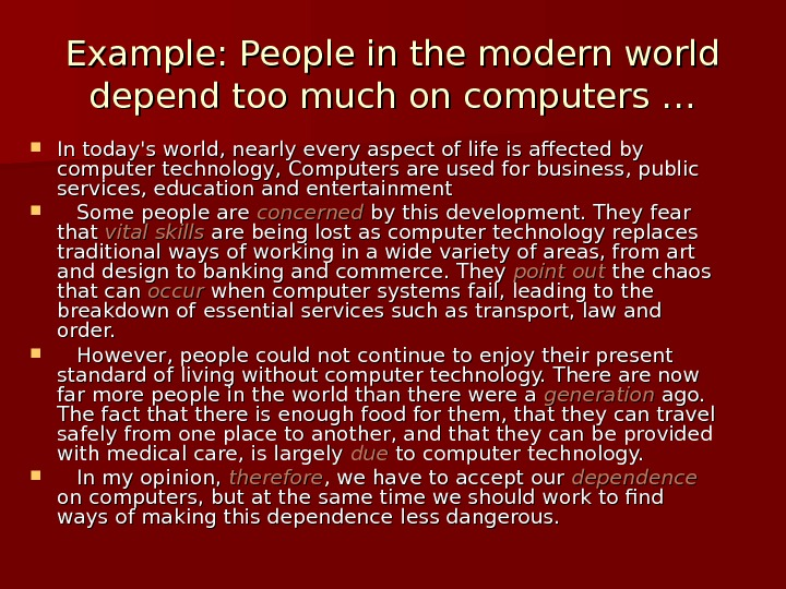 In today's world, nearly every aspect of life is affected by computer technology, Computers