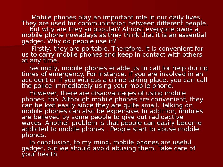 Mobile phones play an important role in our daily