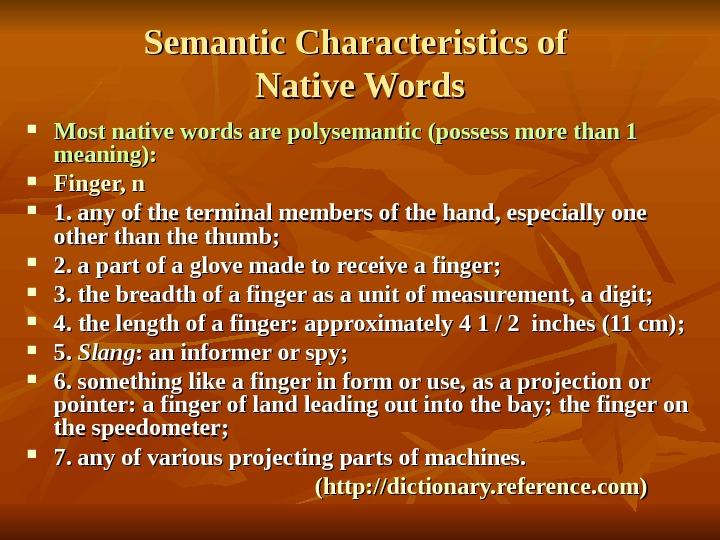 Semantic Characteristics of Native Words Most native words are polysemantic (possess more than 1